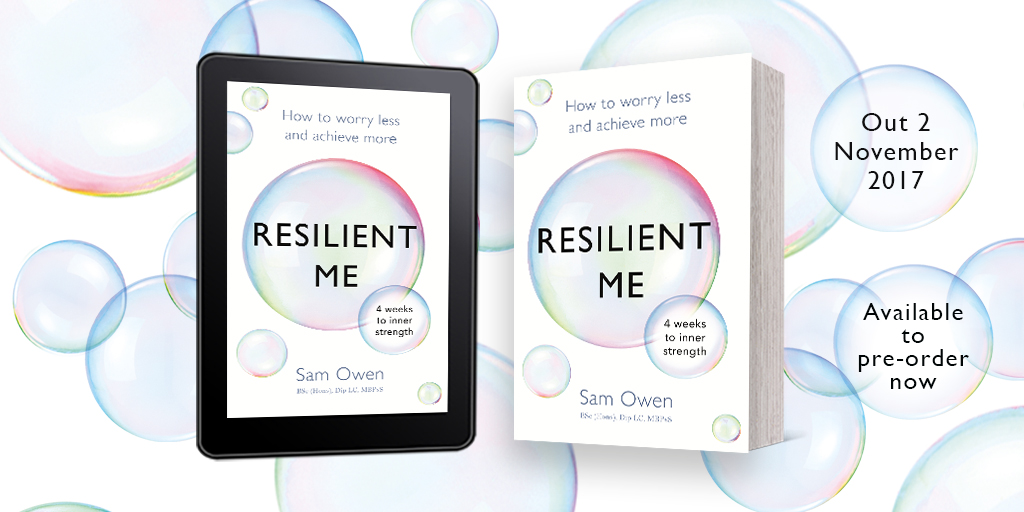 'Resilient Me: How to Worry Less and Achieve More; 4 Weeks to Inner Strength'